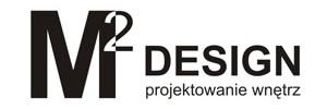 """""""M2 DESIGN"""" - Projektowanie wnętrz"""
